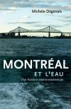 Vient de paraître >Michèle Dagenais : Montréal et l'eau