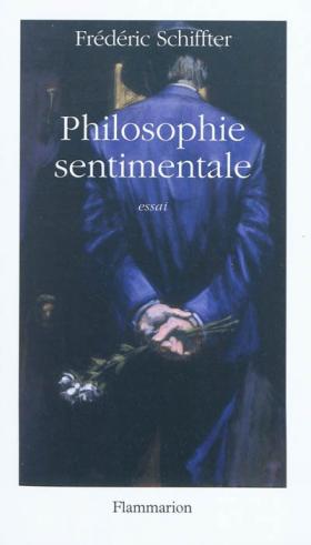 Vient de paraître > Frédéric Schiffter : Philosophie sentimentale