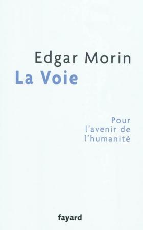 Vient de paraître >Edgar Morin : La voie