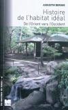 Vient de paraître > Augustin Berque : Histoire de l'habitat idéal