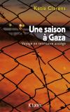 Vient de paraître > Katia Clarens : Une saison à Gaza