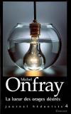 Michel Onfray : La lueur des orages désirés