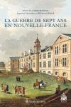 Vient de paraître > Laurent Veyssière, Bertrand Fonck : La Guerre de Sept Ans en Nouvelle-France