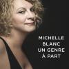 Vient de paraître > Michelle Blanc, un genre à part