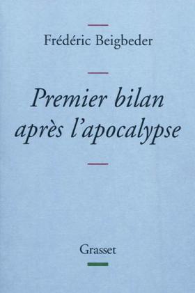 Frédéric Beigbeder : Premier bilan après l'apocalypse