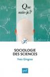 Vient de paraître > Yves Gingras : Sociologie des sciences