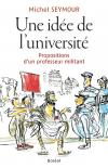 Vient de paraître >Michel Seymour : Une idée de l'université