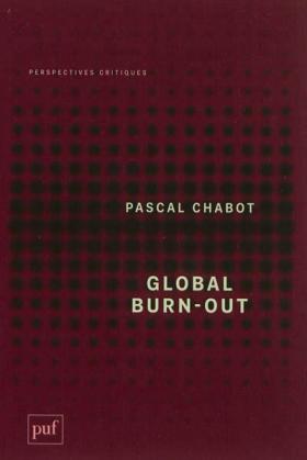 Vient de paraître >Pascal Chabot : Global Burn-out