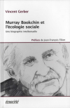 Vient de paraître > Vincent Gerber : Murray Bookchin et l'écologie sociale