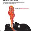 Causerie > Alain Deneault : Paradis sous terre (21 mars 2013)