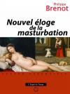 Vient de paraître > Philippe Brenot : Éloge de la masturbation