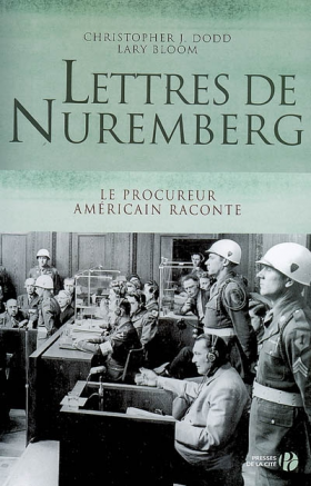 Christopher J. Dodd et Larry Bloom : Lettres de Nuremberg