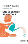 Vient de paraître > Thierry Pardo : Une éducation sans école