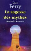 Luc Ferry : La sagesse des mythes