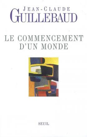 Jean-Claude Guillebaud : Le commencement d'un monde