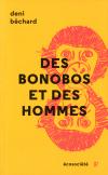 Vient de paraître >Deni Béchard : Des bonobos et des hommes