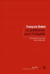 Vient de paraître > François Dubet : La préférence pour l'inégalité
