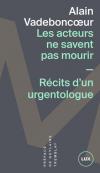 Alain Vadeboncoeur : Les acteurs ne savent pas mourir