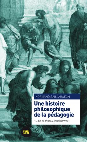 Vient de paraître > Normand Baillargeon : Une histoire philosophique de la pédagogie