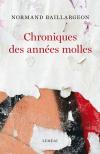 Vient de paraître > Normand Baillargeon : Chroniques des années molles