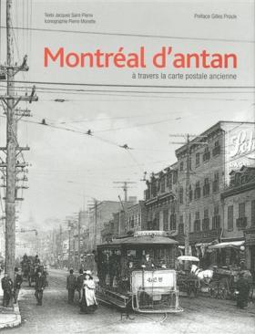 Vient de paraître > Jacques Saint-Pierre : Montréal d'antan à travers la carte postale ancienne
