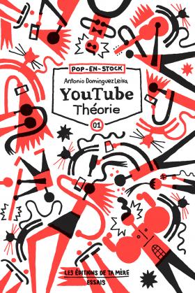 Vient de paraître > Antonio Dominguez Leiva : Youtube théorie