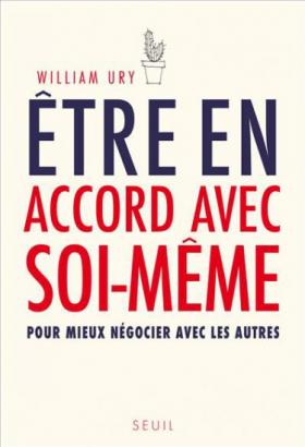 Vient de paraître > William Ury : Être en accord avec soi-même