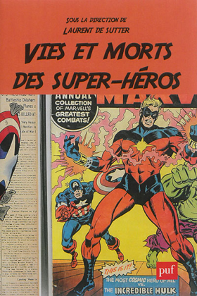 Vient de paraître > Laurent De Sutter : Vies et morts des super-héros