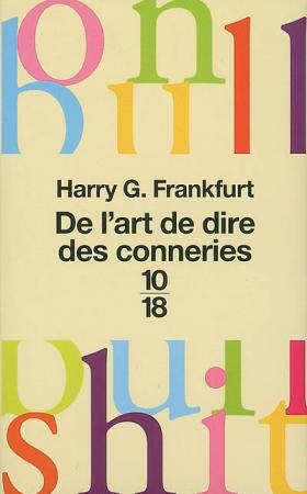Harry G. Frankfurt : De l'art de dire des conneries