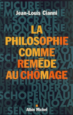 Jean-Louis Cianni : La philosophie comme remède au chômage